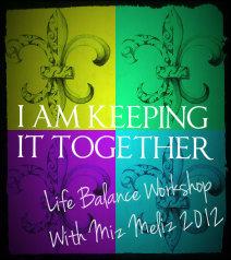 Miz Meliz Keeping it Together Workshop